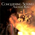 Ancient King - Conquering Sound
