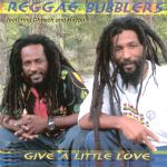 Reggae Bubblers - Give A Little Love