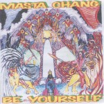 Masta Chang - Be Yourself